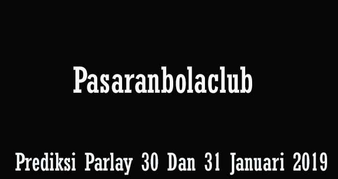 Prediksi Parlay 30 Dan 31 Januari 2019