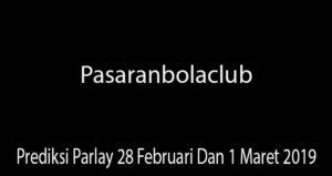 Prediksi Parlay 28 Februari Dan 1 Maret 2019