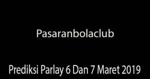 Prediksi Parlay 6 Dan 7 Maret 2019