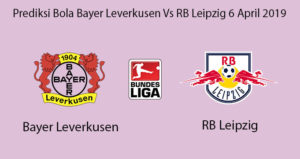 Prediksi Bola Bayer Leverkusen Vs RB Leipzig 6 April 2019