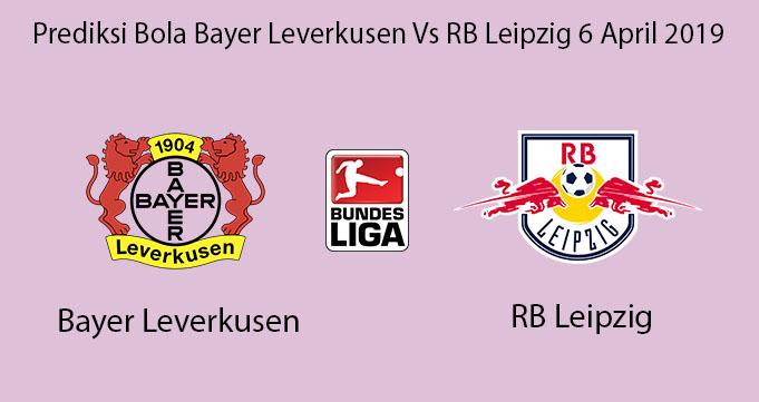 Prediksi Bola Bayer Leverkusen Vs RB Leipzig 6 April 2019