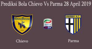 Prediksi Bola Chievo Vs Parma 28 April 2019