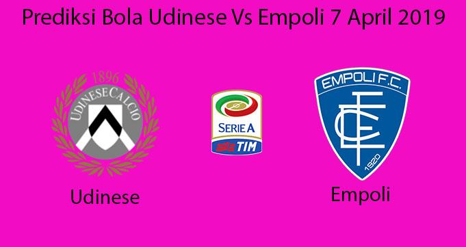 Prediksi Bola Udinese Vs Empoli 7 April 2019