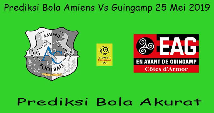 Prediksi Bola Amiens Vs Guingamp 25 Mei 2019