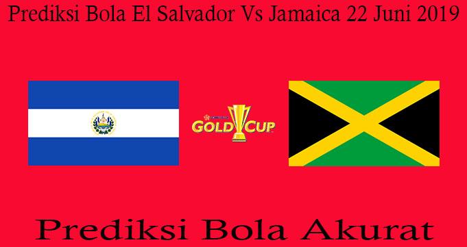Prediksi Bola El Salvador Vs Jamaica 22 Juni 2019