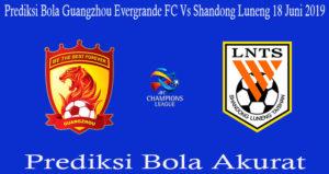 Prediksi Bola Guangzhou Evergrande FC Vs Shandong Luneng 18 Juni 2019