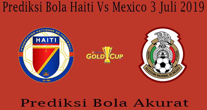 Prediksi Bola Haiti Vs Mexico 3 Juli 2019