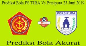 Prediksi Bola PS TIRA Vs Persipura 23 Juni 2019