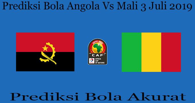 Prediksi Bola Angola Vs Mali 3 Juli 2019
