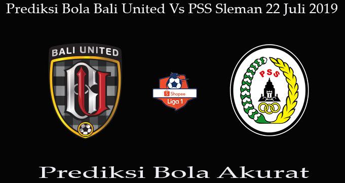 Prediksi Bola Bali United Vs PSS Sleman 22 Juli 2019
