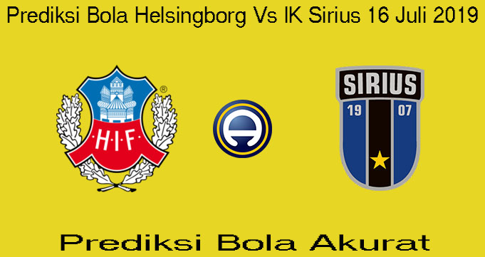 Prediksi Bola Helsingborg Vs IK Sirius 16 Juli 2019