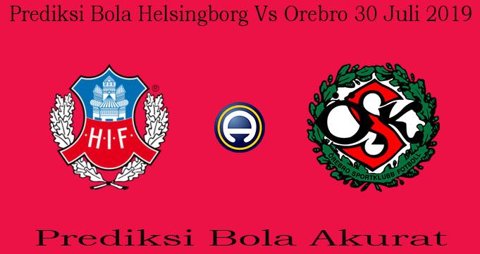 Prediksi Bola Helsingborg Vs Orebro 30 Juli 2019