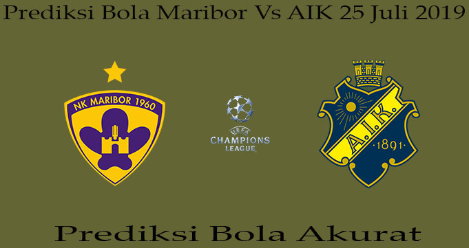 Prediksi Bola Maribor Vs AIK 25 Juli 2019