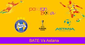 Prediksi Bola BATE Vs Astana 30 Agustus 2019