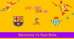 Prediksi Bola Barcelona Vs Real Betis 26 Agustus 2019