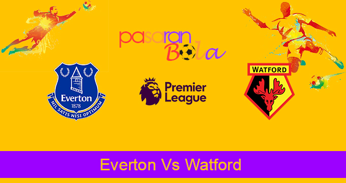 Prediksi Bola Everton Vs Watford 17 Agustus 2019