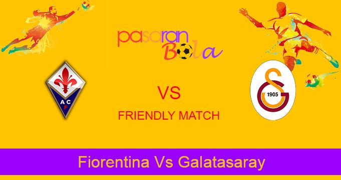 Prediksi Bola Fiorentina Vs Galatasaray 12 Agustus 2019