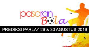 Prediksi Parlay 29 Dan 30 Agustus 2019