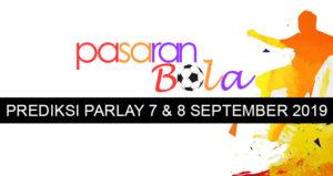 Prediksi Parlay 7 Dan 8 September 2019