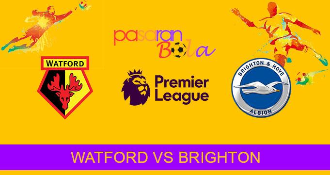 Prediksi Bola Watford Vs Brighton 10 Agusus 2019