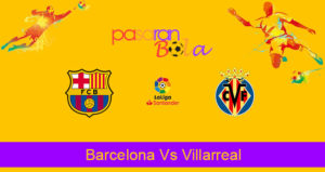 Prediksi Bola Barcelona Vs Villarreal 25 September 2019