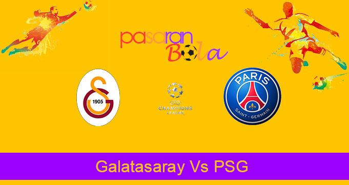 Prediksi Bola Galatasaray Vs PSG 2 Oktober 2019