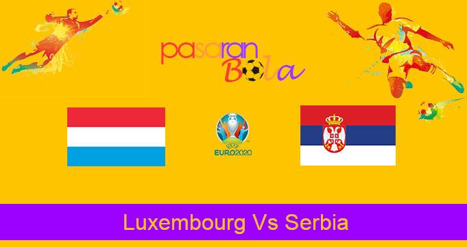 Prediksi Bola Luxembourg Vs Serbia 11 September 2019