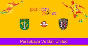 Prediksi Bola Persebaya Vs Bali United 24 September 2019