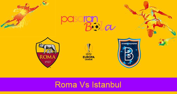 Prediksi Bola Roma Vs Istanbul 20 September 2019