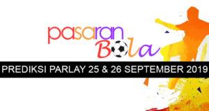 Prediksi Parlay 25 Dan 26 September 2019
