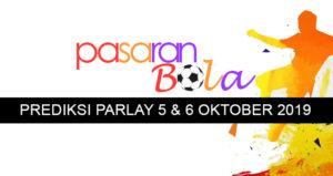 Prediksi Parlay 5 Dan 6 Oktober 2019