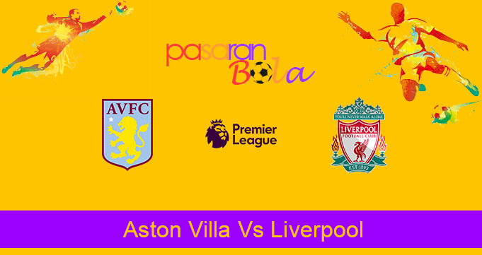 Prediksi Bola Aston Villa Vs Liverpool 2 November 2019
