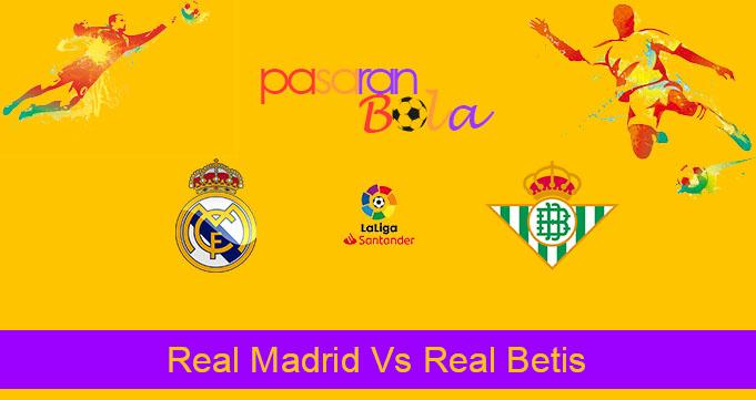 Prediksi Bola Real Madrid Vs Real Betis 3 November 2019