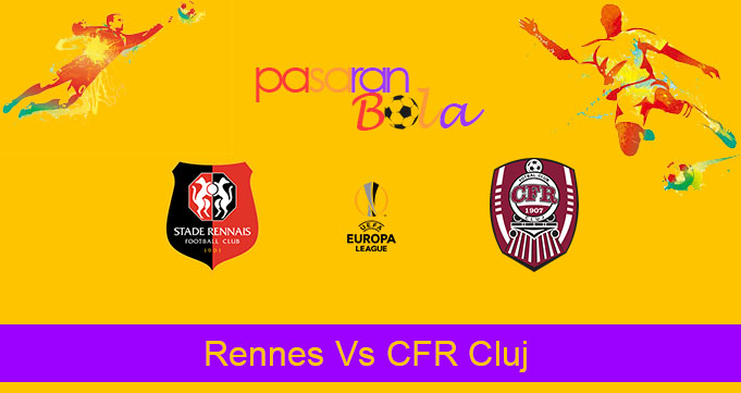 Prediksi Bola Rennes Vs CFR Cluj 25 Oktober 2019