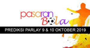 Prediksi Parlay 9 Dan 10 Oktober 2019