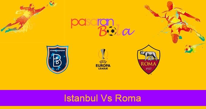 Prediksi Bola Istanbul Vs Roma 29 November 2019