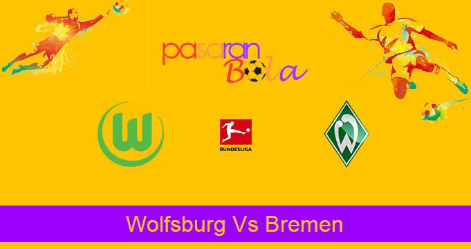 Prediksi Bola Wolfsburg Vs Bremen 2 Desember 2019