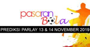 Prediksi Parlay 13 Dan 14 November 2019
