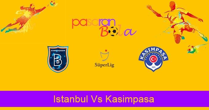 Prediksi Bola Istanbul Vs Kasimpasa 28 Desember 2019