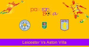 Prediksi Bola Leicester Vs Aston Villa 9 Januari 2020