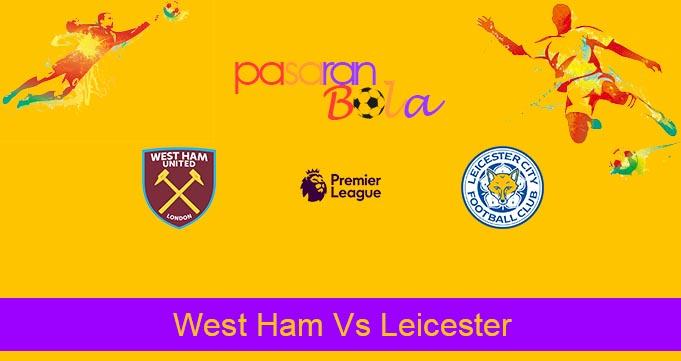 Prediksi Bola West Ham Vs Leicester 29 Desember 2019