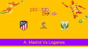 Prediksi Bola A. Madrid Vs Leganes 26 Januari 2020