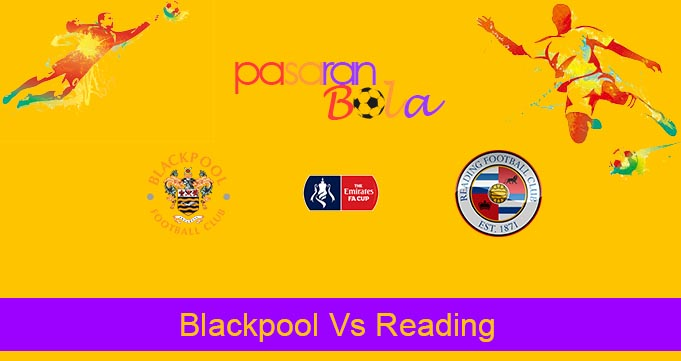Prediksi Bola Blackpool Vs Reading 15 Januari 2020