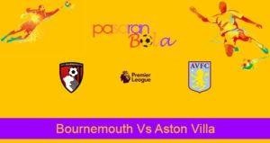 Prediksi Bola Bournemouth Vs Aston Villa 1 Febuari 2020