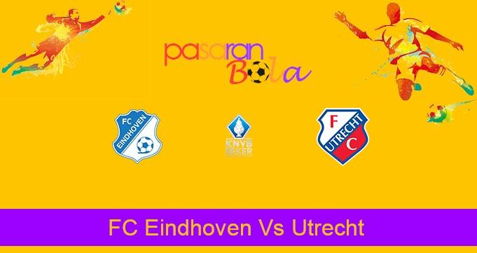Prediksi Bola FC Eindhoven Vs Utrecht 22 Januari 2020