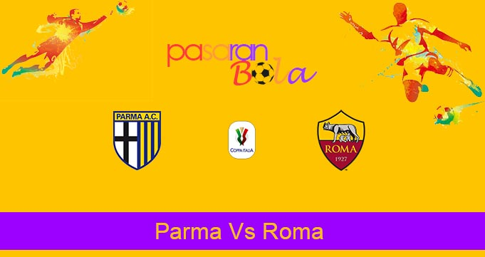 Prediksi Bola Parma Vs Roma 17 Januari 2020