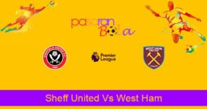 Prediksi Bola Sheff United Vs West Ham 11 Januari 2020