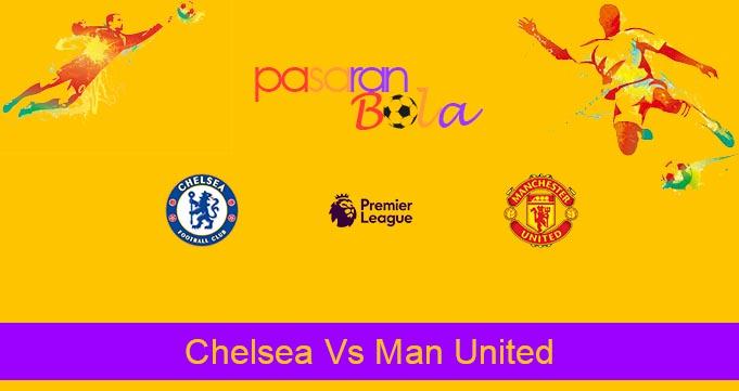 Prediksi Bola Chelsea Vs Man United 18 Februari 2020