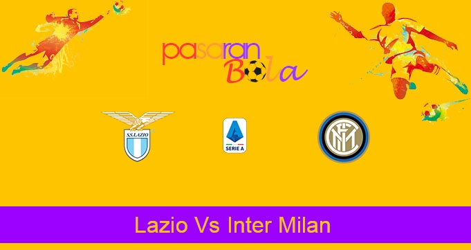 Prediksi Bola Lazio Vs Inter Milan 17 Februari 2020