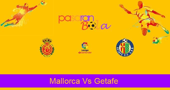 Prediksi Bola Mallorca Vs Getafe 2 Maret 2020
